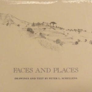 Faces and Places - Drawings and Text by Peter L Schellens